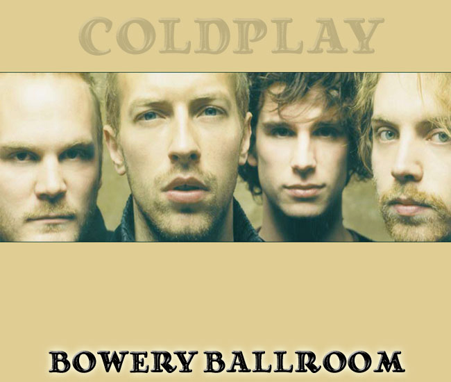 Cover art for Coldplay\'s August 2002 show at New York\'s Bowery Ballroom.